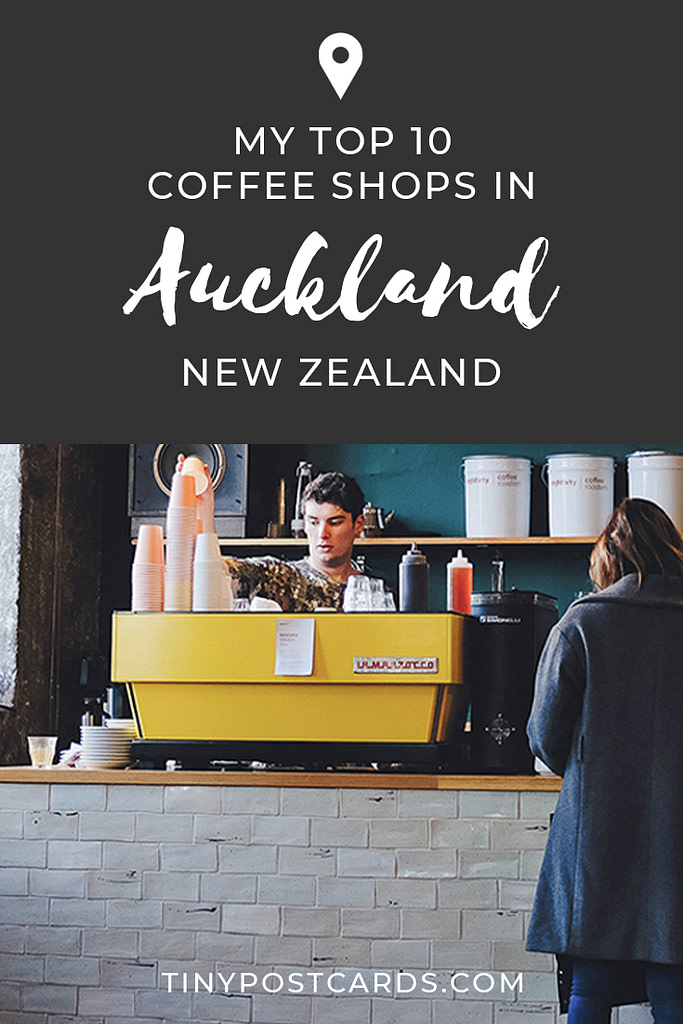 My Top 10 Coffee Shops in Auckland, New Zealand
